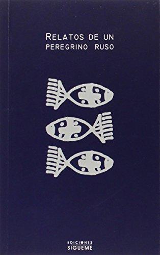 9788430110728: Relatos De Un Peregrino Ruso/ Tales of a Russian Pilgrim (Ichthys) (Spanish Edition)