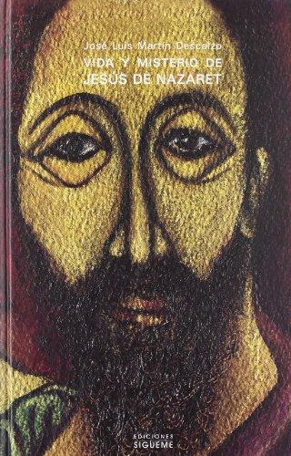 Vida y misterio de Jesus de Nazaret / Life and Mystery of Jesus of Nazareth (Nueva Alianza&#...
