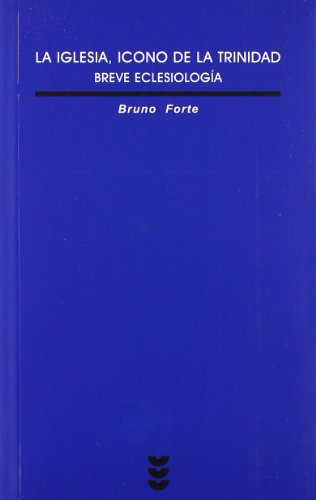 La iglesia, icono de la trinidad: Forte, Bruno