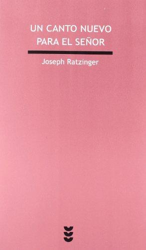 Un canto nuevo para el Señor. La: Joseph Ratzinger