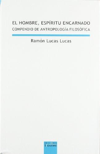 9788430113910: El hombre espíritu encarnado: compendio de filosofía del hombre: 77 (Lux Mundi)