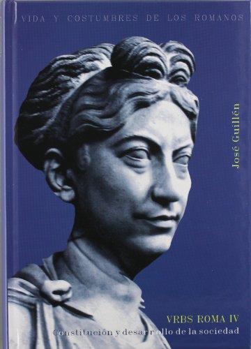 9788430114085: Vrbs Roma. IV. Constitucion y Desarrollo: 27 (El Peso de los Días)