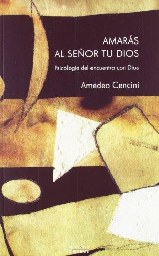 9788430114207: Amaras Al Senor Tu Dios Psicologia del Encuentro con Dios