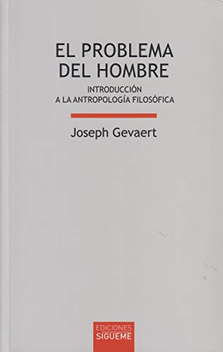 9788430115013: El Problema Del Hombre/ the Question of Man: Introduccion a La Antropologia Filosofica/ Introduction to Philosophical Anthropology (Lux Mundi) (Spanish Edition)