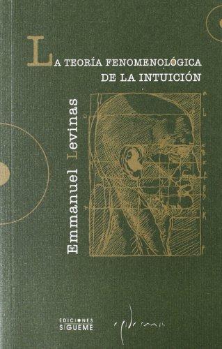 La Teoria Fenomenologica de La Intuicion (Spanish Edition): Emmanuel Levinas