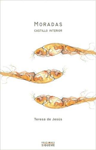 Moradas. Castillo Interior/ Dwellings, Inner Castle (Ichthys) (Spanish Edition): Jesus, Teresa...
