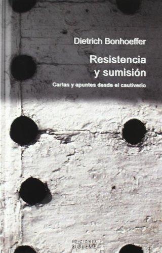 9788430115983: Resistencia y sumisión. Cartas y apuntes desde el cautiverio