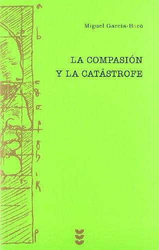 9788430116454: La Compasion Y La Catastrofe