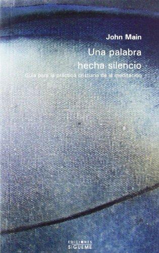 9788430116867: Una palabra hecha silencio: Guía para la práctica cristiana de la meditación (Nueva Alianza Minor)