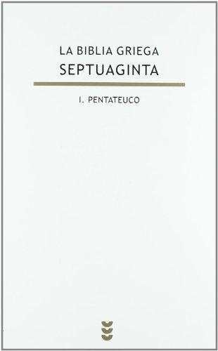 9788430116935: 1: La Biblia griega. Septuaginta/ The Greek Bible. Septuagint: Pentateuco/ Pentateuch (Biblioteca De Estudios Biblicos/ Bible Studies Library) (Spanish Edition)