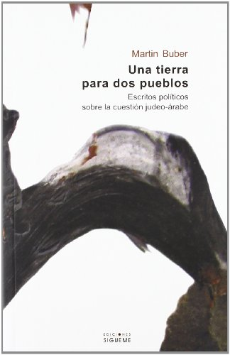 9788430117017: Una tierra para dos pueblos/ A Land of two Town. Political Essays on the Jewish-Arab Question