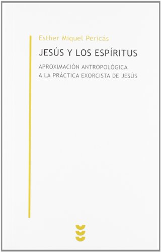9788430117062: Jesus y los espiritus/ Jesus and the Spirits. An Anthropological Approach to Jesus' Exorcisms (Biblioteca De Estudios Biblicos/ Bible Studies Library) (Spanish Edition)