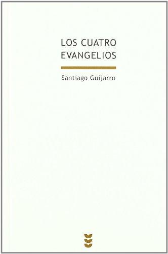 Los cuatro evangelios: Santiago Guijarro