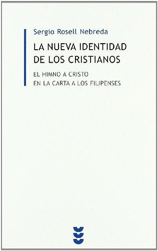 9788430117482: La nueva identidad de los cristianos: El himno a cristo en la carta de los filipenses (Biblio. Estudios Biblicos)