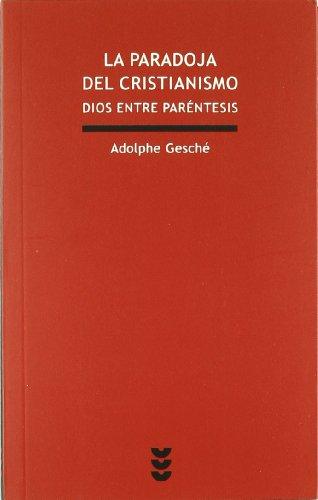 9788430117574: La paradoja del cristianismo: Dios entre parentesís (Verdad e Imagen Minor)