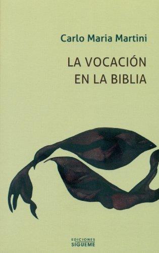 9788430118359: La vocación en la Biblia: de la vocación bautismal a la vocación presbiteral