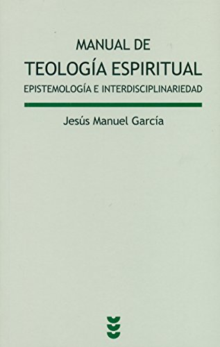 MANUAL DE TEOLOGIA ESPIRITUAL: GARCIA, JESUS MANUEL