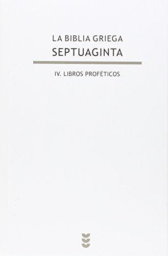 9788430119158: Septuaginta IV. Libros Profeticos: 128 (Biblioteca de Estudios Bíblicos)