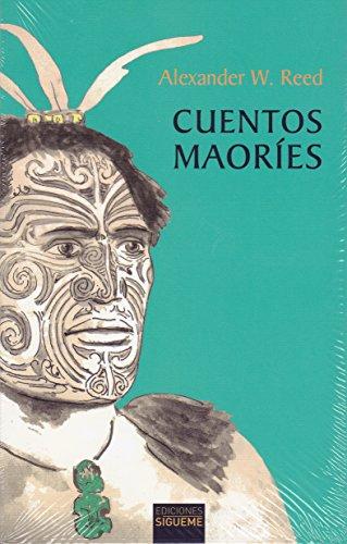 Cuentos maoríes (Paperback): Alexander Wyclif Reed