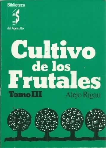 9788430202614: Cultivo de los frutales. (Tomo III)