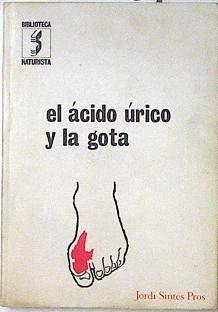 El ácido úrico y la gota: Jordi Sintes Pros