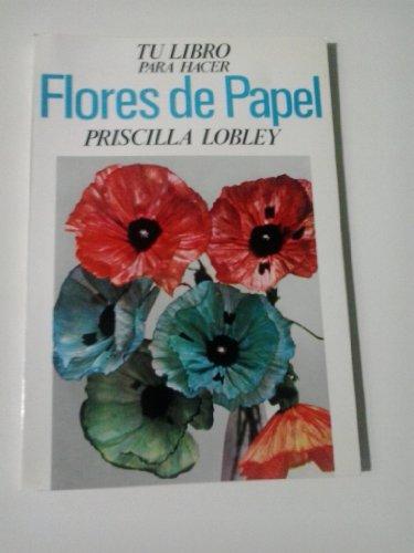 9788430204779: Tu libro para hacer flores de papel