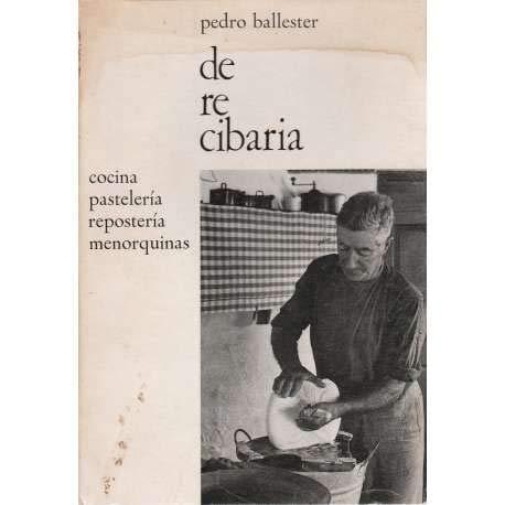 9788430204922: De re cibaria: Cocina, pastelería, repostería menorquinas (Spanish Edition)
