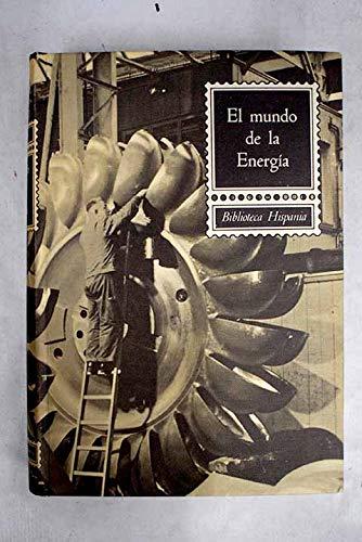 El mundo de la energia (Biblioteca Hispania): Postigo, Luis