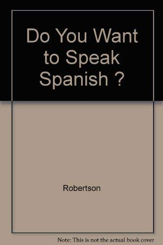 Do You Want to Speak Spanish?: Editorial Ramón Sopena