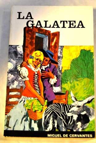 La Galatea: Cervantes, Miguel de