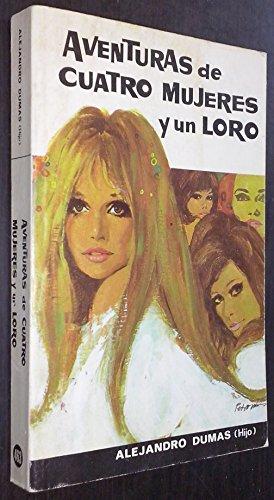 9788430304639: Aventuras de cuatro mujeres y un loro.
