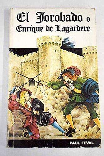 El jorobado o Enrique de Lagardere: Féval, Paul