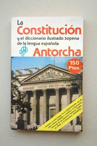 9788430307708: La CONSTITUCIÓN y el diccionario ilustrado Sopena de la lengua española Antorcha