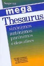 Mega-thesaurus sinónimos, antónimos, parónimos e ideas afines: Ortega Cavero, David