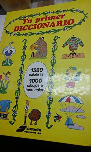 Tu Primer Diccionario: 1389 Palabras 1000 Dibujos a Todo Color