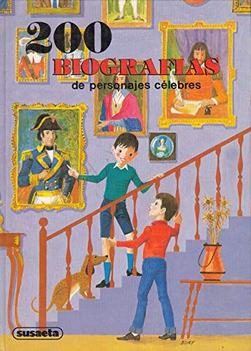 200 Biografias De Personajes Celebres (Spanish Edition): Luis Junceda