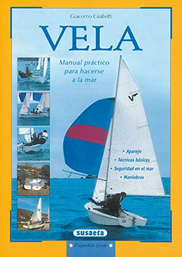 9788430524730: Vela/ Sail: Manual Practico Para Acerse a La Mar (Pequenas Joyas/ Small Gems) (Spanish Edition)