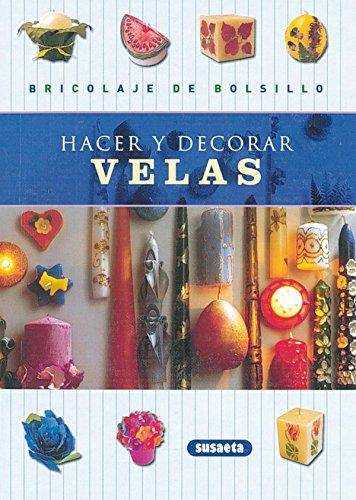 9788430532322: Hacer y decorar velas (Bricolaje De Bolsillo)