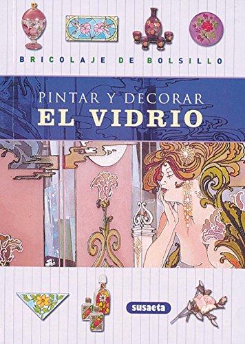Pintar y decorar el vidrio (8430532331) by Susaeta.