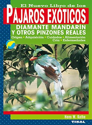 9788430532872: El Nuevo Libro de los Pajaros Exoticos: Diamante Mandarin y Otros Pinzones Reales