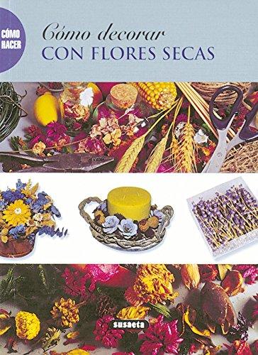 9788430533275: Cómo decorar con flores secas (Como Hacer...)