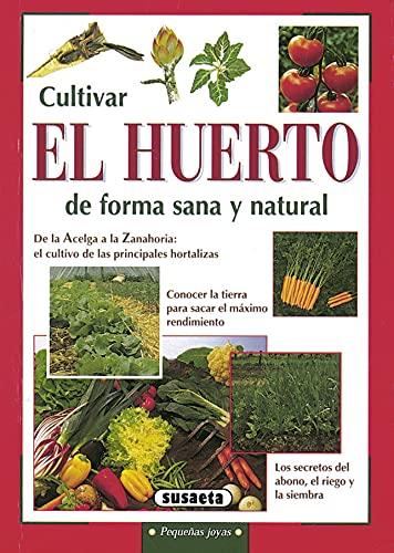 9788430533510: Cultivar el huerto de forma sana y natural (Pequeñas Joyas)