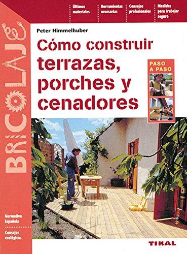 9788430534746: Como Construir Terrazas, Porches Y Cenadores (Bricolaje)