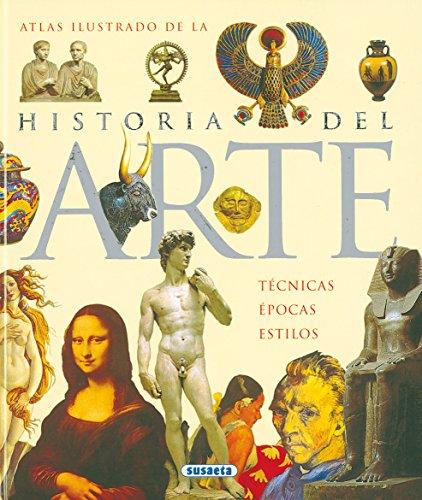Atlas ilustrado de la historia del arte: Técnicas, épocas, estilos (Spanish Edition):...