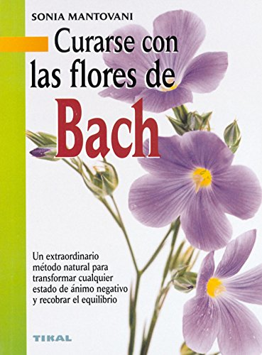 9788430538638: Curarse Con Las Flores De Bach/ Healing With Bach Flowers (Spanish Edition)