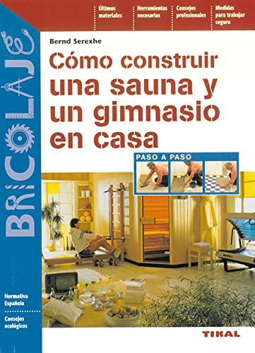9788430538737: Como Construir Una Sauna Y Un Gimnasio En Cas ...