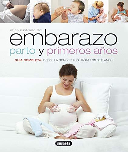 9788430538904: Atlas ilustrado del embarazo, parto y primeros años: Guía completa desde la concepción hasta los seis años (Spanish Edition)