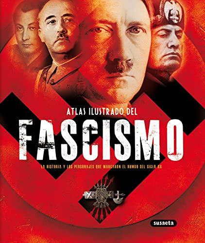 9788430539239: Atlas ilustrado del fascismo: La historia y los personajes que marcaron el rumbo del siglo XX (Spanish Edition)