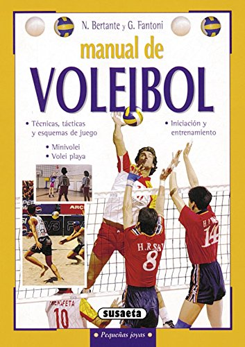 Manual de voleibol / Volleyball Manual: Tecnicas,: N. Bertante, G.