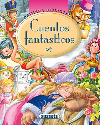 Cuentos Fantasticos (Primera Biblioteca): Susaeta Publishing Inc